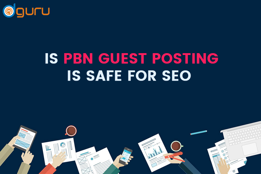 PBN Guest Posting Safe In SEO