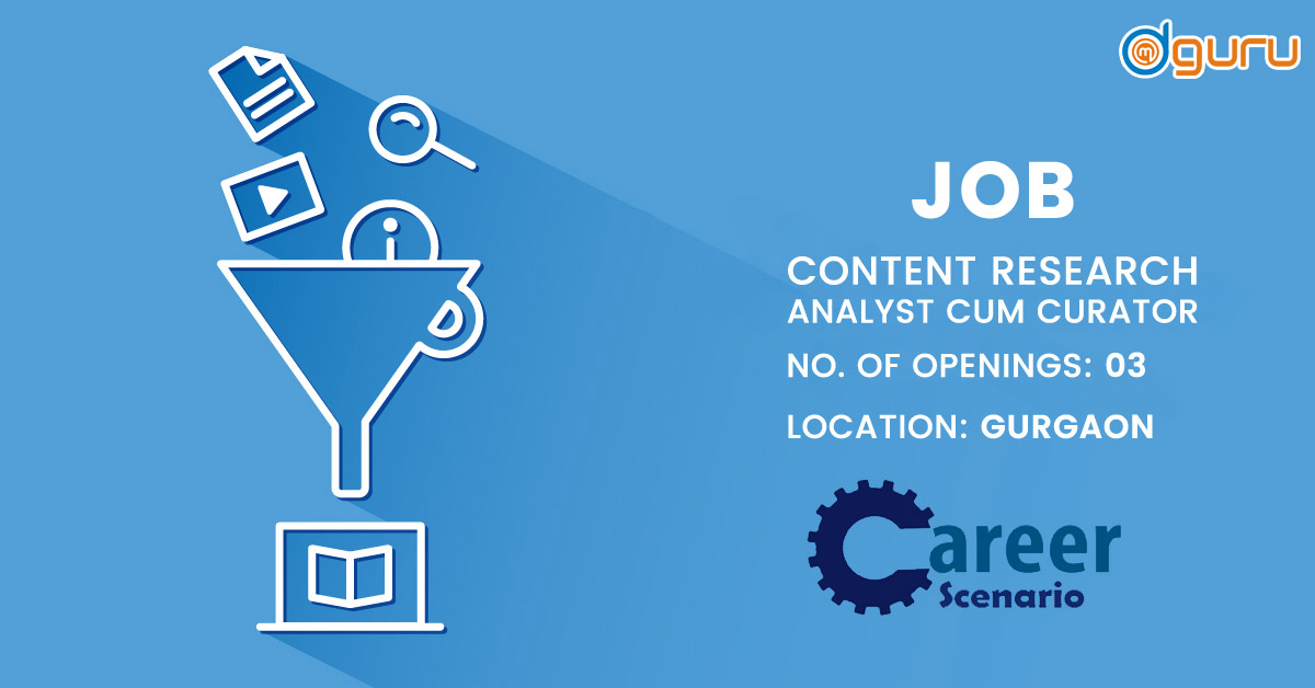 Content Research Analyst cum Curator Career Scenario Gurgaon India