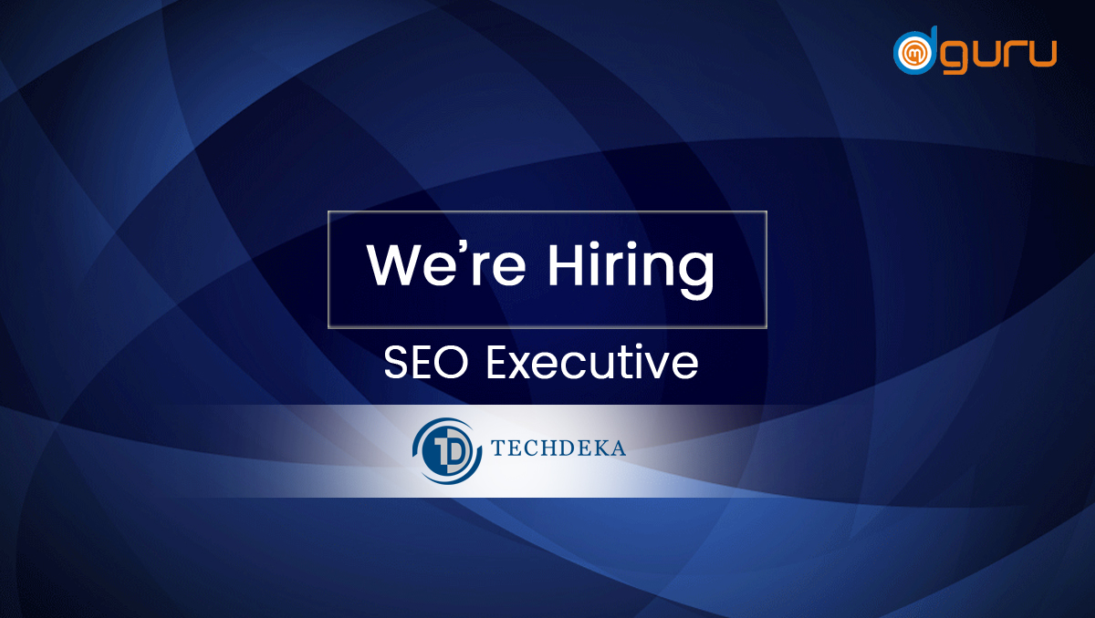 SEO Executive Job at Techdeka Gurgaon India