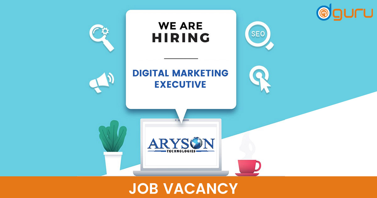 Digital Marketing Executive Job/Vacancy at Aryson Technologies