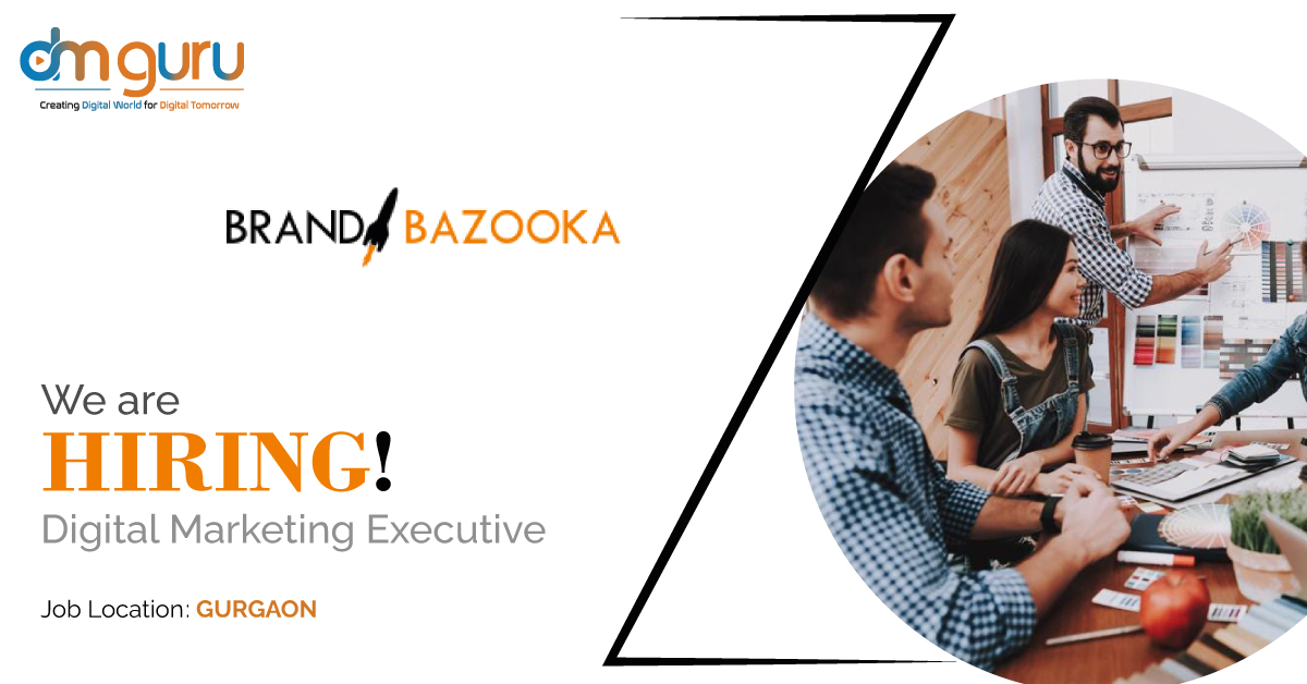 Digital Marketing Executive Vacancy At Brand Bazooka Gurgaon