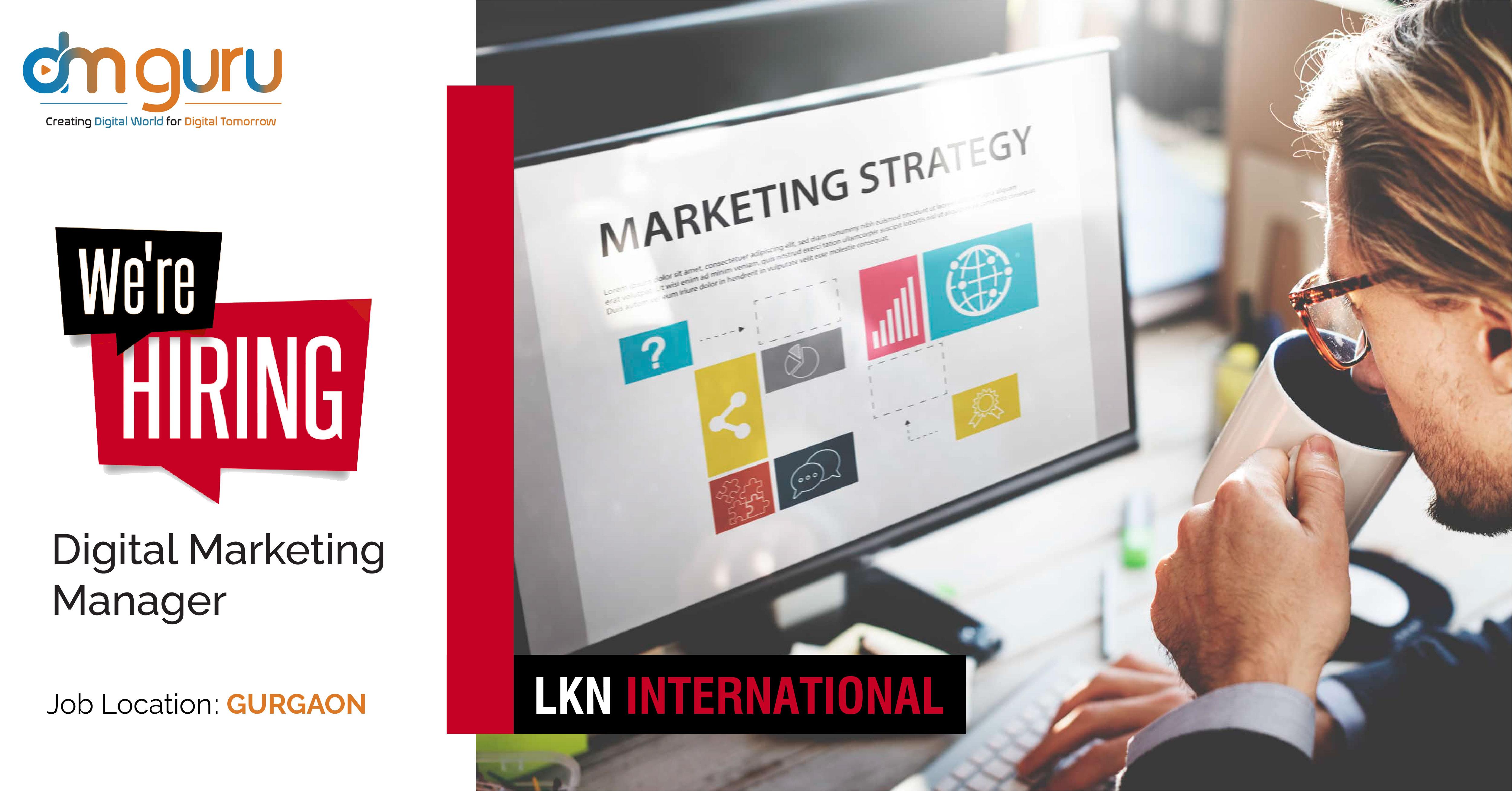 Digital Marketing Manager Vacancy At LKN International Gurgaon