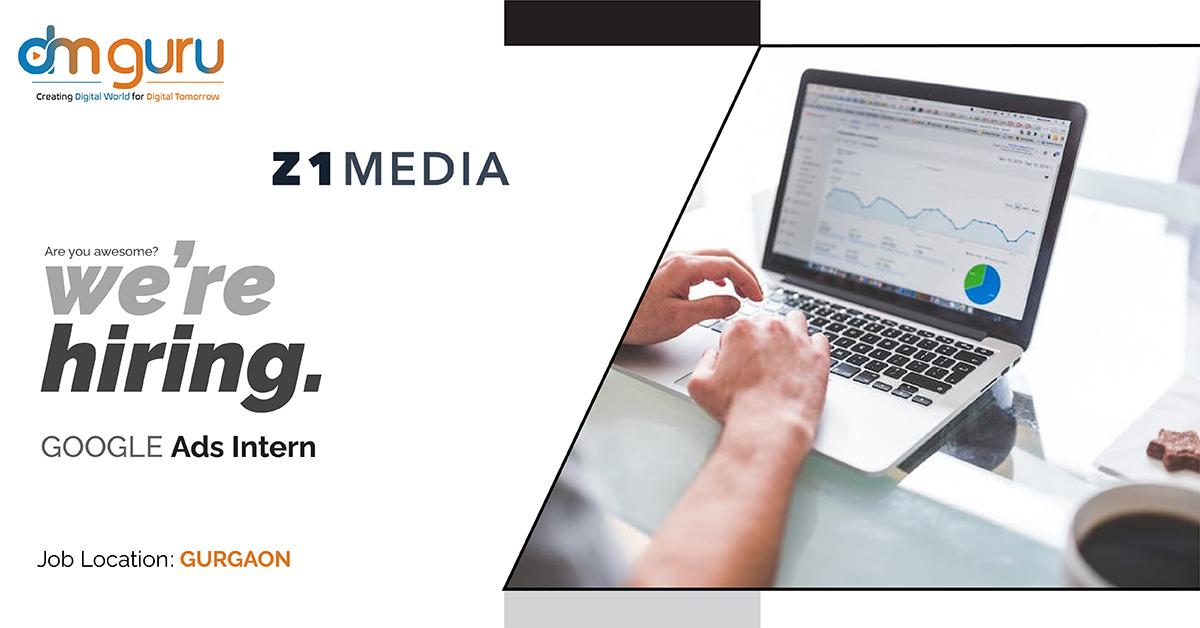 Google Ads Internship at Z1 Media Gurgaon