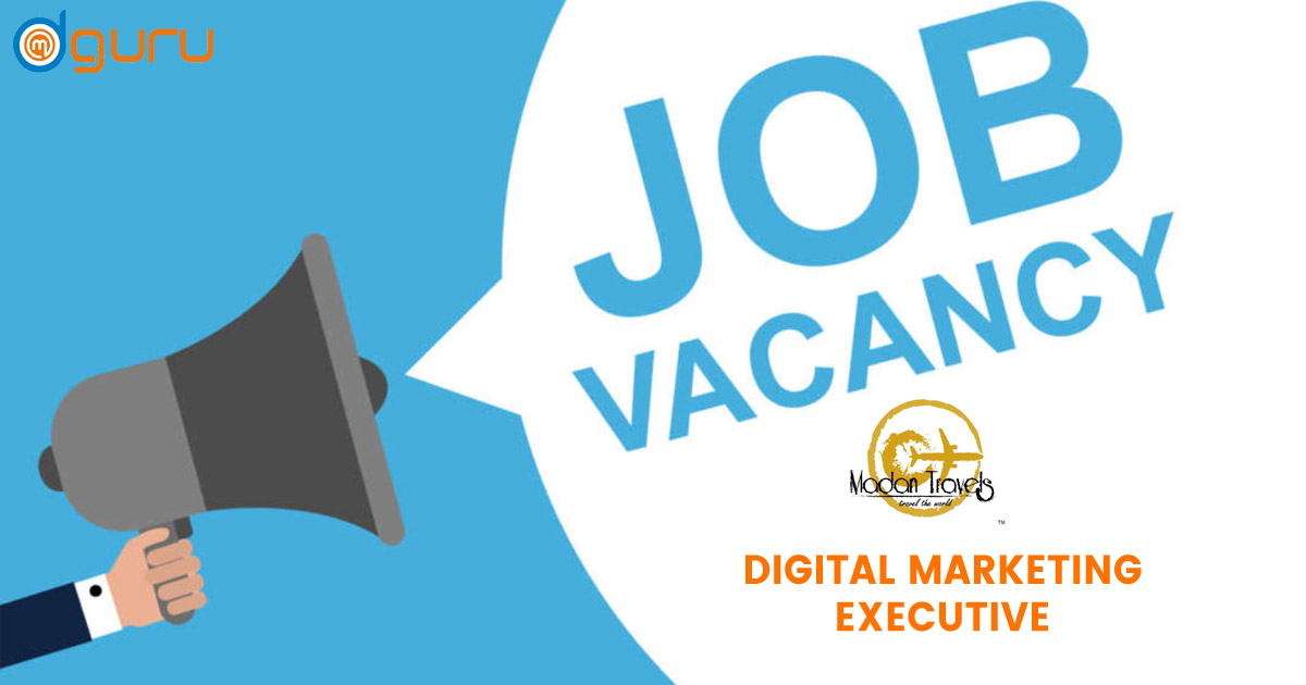 Digital Marketing Executive Job/Vacancy at Madan Travels